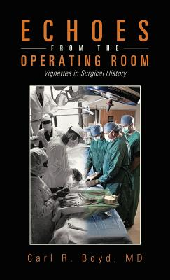 Image for Echoes from the Operating Room: Vignettes in Surgical History