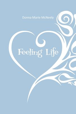 Feeling Life, McNeely, Donna Marie