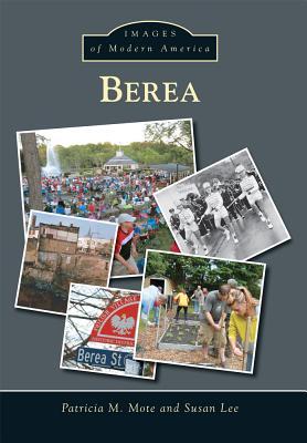 Berea (Images of Modern America), Mote, Patricia M.; Lee, Susan