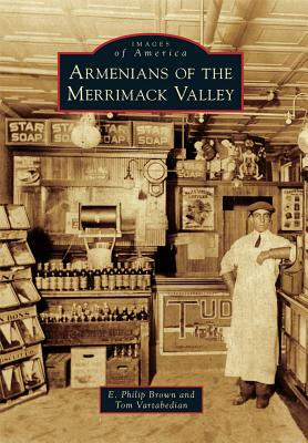 Image for Armenians of the Merrimack Valley (Images of America)