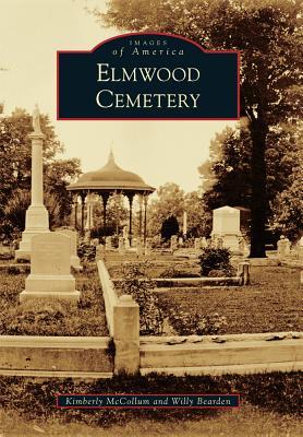 Elmwood Cemetery (Images of America), McCollum, Kimberly; Bearden, Willy