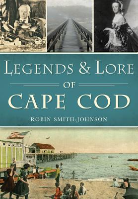 Image for Legends & Lore of Cape Cod (American Legends)
