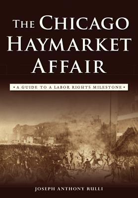 Chicago Haymarket Affair, The, Rulli, Joseph Anthony