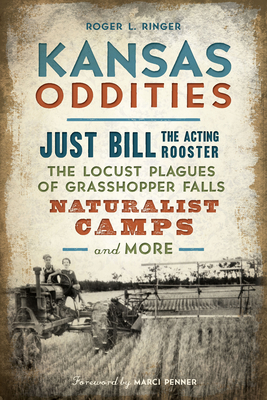 Image for Kansas Oddities: Just Bill the Acting Rooster, The Locusts Plagues of Grasshopper Falls, Naturalist Camps And More