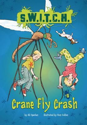 Crane Fly Crash (S.W.I.T.C.H.), Ali Sparkes