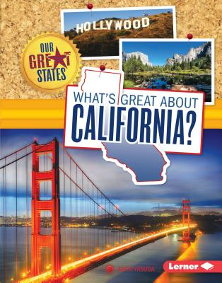 What's Great About California? (Our Great States), Anita Yasuda