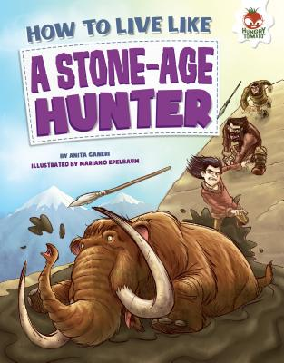 Image for A Stone-Age Hunter (How to Live Like...)