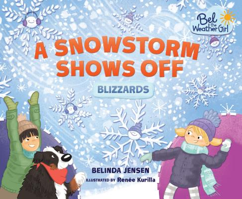 Image for A Snowstorm Shows Off: Blizzards (Bel the Weather Girl)
