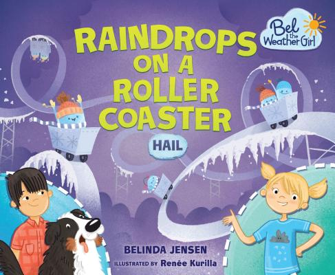 Image for Raindrops on a Roller Coaster: Hail (Bel the Weather Girl)
