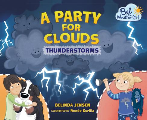 Image for A Party for Clouds: Thunderstorms (Bel the Weather Girl)