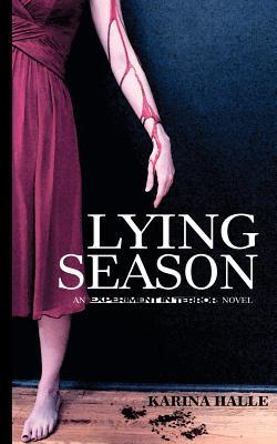 Lying Season, Halle, Karina