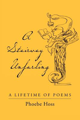 Image for A Stairway Unfurling: A Lifetime of Poems
