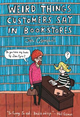 Image for Weird Things Customers Say in Bookstores