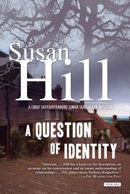 A Question of Identity: A Simon Serrailler Mystery (Chief Superintendent Simon Serrailler Mystery), Susan Hill
