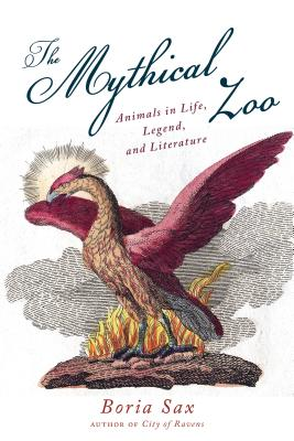 Image for Mythical Zoo: Animals in Life, Legend, and Literature