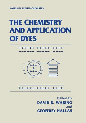 The Chemistry and Application of Dyes (Topics in Applied Chemistry)