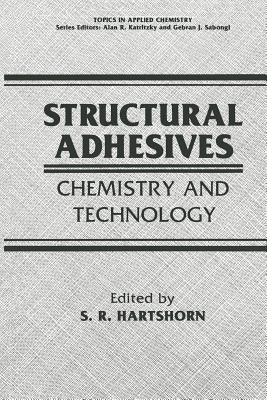 Structural Adhesives: Chemistry and Technology (Topics in Applied Chemistry)