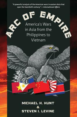 Image for Arc of Empire: America's Wars in Asia from the Philippines to Vietnam