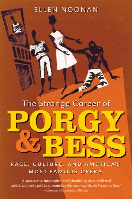 Image for The Strange Career of Porgy and Bess: Race, Culture, and America?s Most Famous Opera
