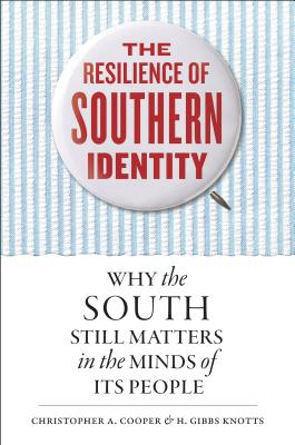 Image for The Resilience of Southern Identity: Why the South Still Matters in the Minds of Its People