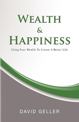 Wealth and Happiness, Geller, David
