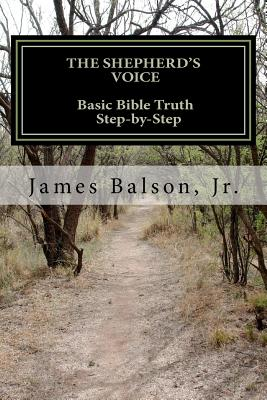 Image for THE SHEPHERD'S VOICE:  Basic Bible Truth Step-by-Step: An Introduction to the Christian faith for Inquirers and New Christians