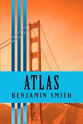 Atlas: A Novel, Benjamin Smith