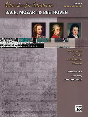 """Image for """"Classics for Students -- Bach, Mozart & Beethoven, Bk 1: Standard Repertoire for the Developing Pianist"""""""