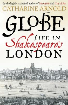 Image for Globe: Life in Shakespeare's London