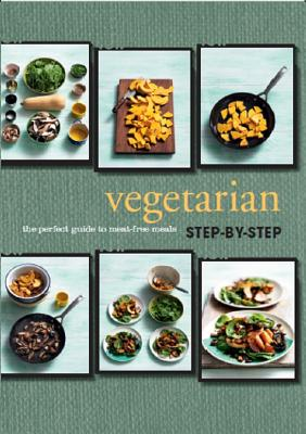 Image for Step By Step Vegetarian (Visual Step by Step)