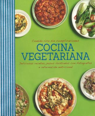 Image for Comida rica sin complicaciones - Cocina Vegeteriana (Good Food) (Spanish Edition)