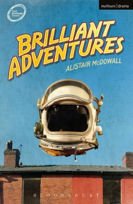 Brilliant Adventures (Modern Plays), McDowall, Alistair