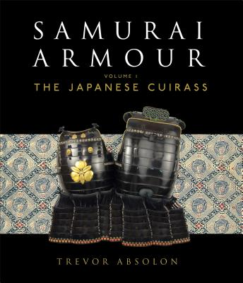 Image for Samurai Armour - Volume I: The Japanese Cuirass