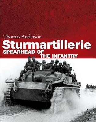Sturmartillerie: Spearhead of the infantry (General Military), Anderson, Thomas
