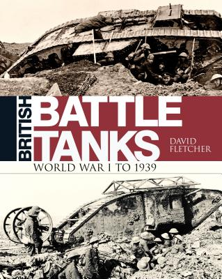 Image for British Battle Tanks: World War I to 1939 (General Military)