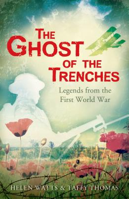 Image for Ghost Of The Trenches and other stories from the First World War