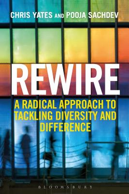 Image for Rewire: A Radical Approach to Tackling Diversity and Difference