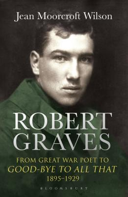 Image for Robert Graves: From Great War Poet to Good-bye to All That (1895-1929)