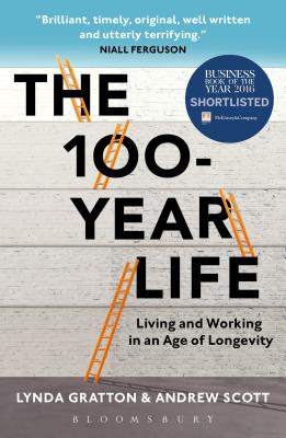 Image for The 100-Year Life: Living and Working in an Age of Longevity