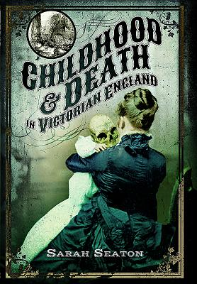 Image for Childhood and Death in Victorian England