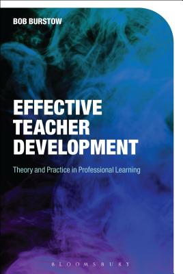 Image for Effective Teacher Development: Theory and Practice in Professional Learning