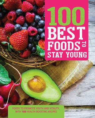 Image for 100 Best Foods to Stay Young