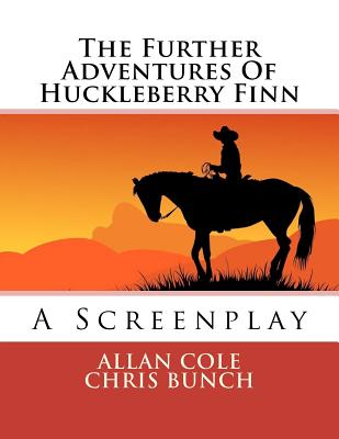 The Further Adventures Of Huckleberry Finn, Cole, Allan; Bunch, Chris