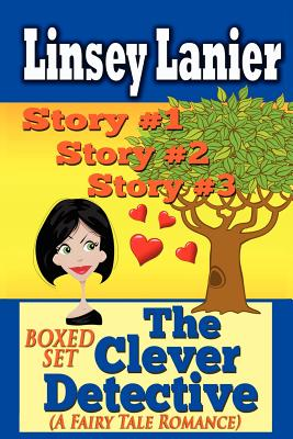 The Clever Detective Boxed Set (A Fairy Tale Romance): Stories 1, 2 and 3 (Volume 1), Lanier, Linsey