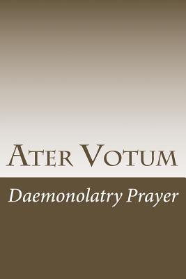 Image for Ater Votum - A Book of  Daemonolatry Prayer