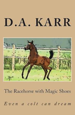 The Racehorse with Magic Shoes, Karr, D A
