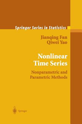 Nonlinear Time Series: Nonparametric and Parametric Methods (Springer Series in Statistics), Fan, Jianqing; Yao, Qiwei