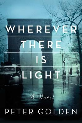 Image for Wherever There is Light A Novel