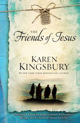 Image for The Friends of Jesus (Life-Changing Bible Study Series)