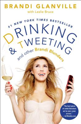Image for Drinking and Tweeting: And Other Brandi Blunders